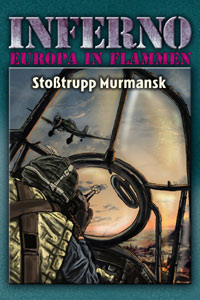 Inferno – Europa in Flammen 9: Stoßtrupp Murmansk